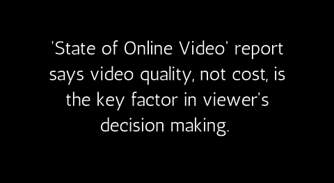 Video Quality is the key factor in viewer's decision making